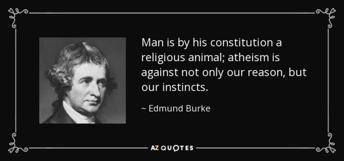 quote-man-is-by-his-constitution-a-religious-animal-atheism-is-against-not-only-our-reason-edmund-burke-108-9-0968